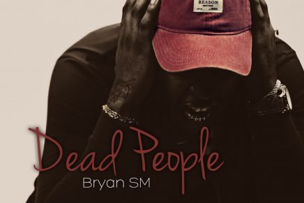 """BryanSM Releases Grimy, Compelling Visual for Hustling Anthem """"Dead People"""""""