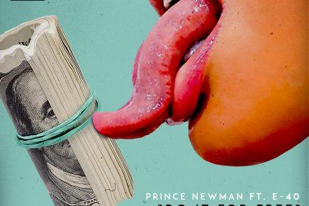 "#PeepTheVisual: Prince Newman ""Do It For Free"" ft. E40"