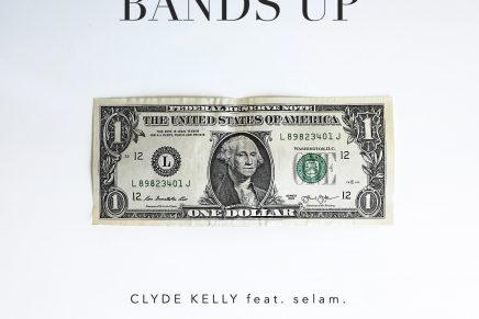 """Listen to New Music From Clyde Kelly – """"Bands Up"""""""