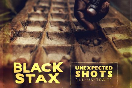 """#RESPECT. The Track: Black Stax – """"Unexpected Shots (ILL-US-TRAIT)"""""""