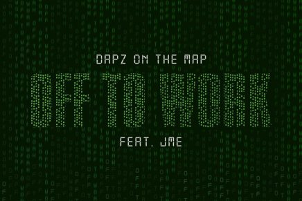 """Dapz On The Map & Jme are """"Off To Work"""" on New Single"""