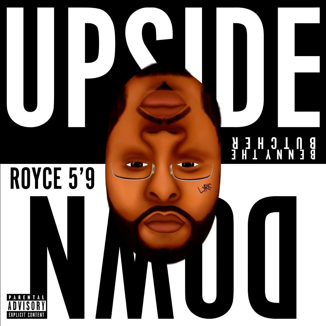 """Royce 5'9"""" Releases New Track & Visual """"Upside Down"""" Feat. Benny The  Butcher & Ashley Sorrell 