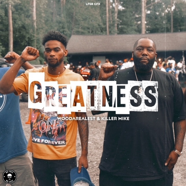 """WooDaRealest and Killer Mike Release """"Greatness"""" 