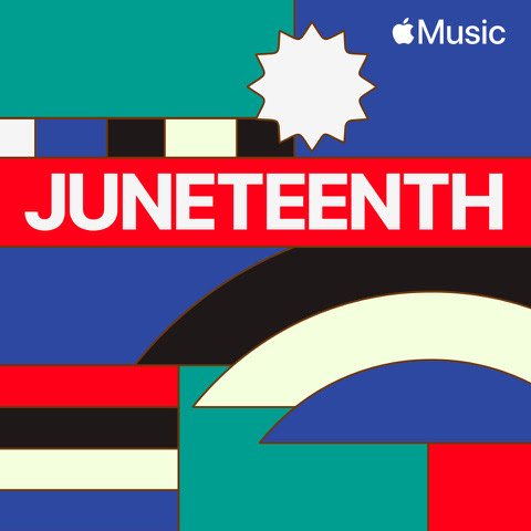 Apple Music Honors Juneteenth 2021 with Exclusive ...
